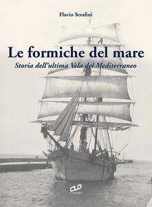 Voluntariadobaleares2014.es Le formiche del mare. Storia dell'ultima vela del Mediterraneo Image