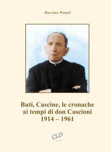 Buti, Cascine, le cronache ai tempi di don Cascioni. 1914-1961