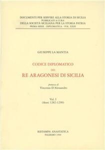 Codice diplomatico dei re aragonesi di Sicilia (1282-1290) (rist. anast.). Vol. 1