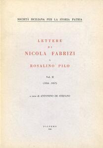 Lettere di Nicola Fabrizi a Rosolino Pilo. Vol. 2: 1856-1857.