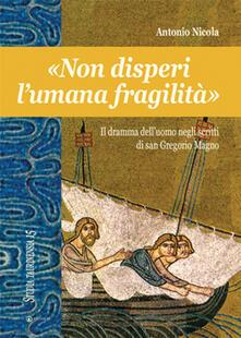 Voluntariadobaleares2014.es «Non disperi l'umana fragilità». Il dramma dell'uomo negli scritti di san Gregorio Magno Image