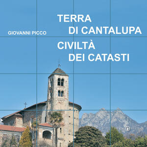 Terra di Cantalupa. Civiltà dei Catasti