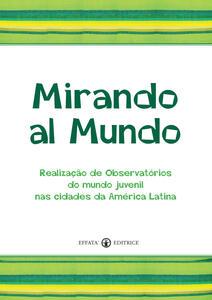 Mirando al mundo. Realização de observatórios do mundo juvenil nas cidades da América Latina