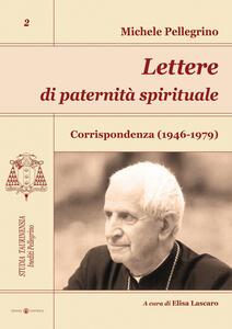 Lettere di paternità spirituale. Corrispondenza (1946-1979)