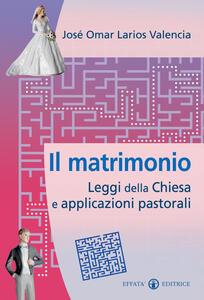 Il matrimonio. Leggi della Chiesa e applicazioni pastorali