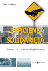 Efficienza e solidarietà. L'etica economica nel contesto della globalizzazione