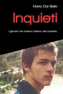 Inquieti. I giovani nel cinema italiano del Duemila - Mario Dal Bello - copertina