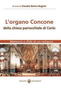 L' organo Concone della chiesa parrocchiale di Corio. Memorie e sfide di un restauro