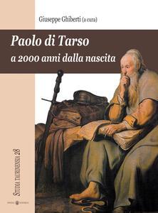 Paolo di Tarso a 2000 anni dalla nascita