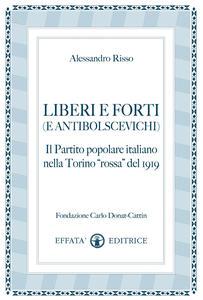 Liberi e forti (e antibolscevichi). Il Partito Popolare Italiano nella Torino «rossa» del 1919