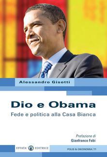 Dio e Obama. Fede e politica alla Casa Bianca - Alessandro Gisotti - copertina