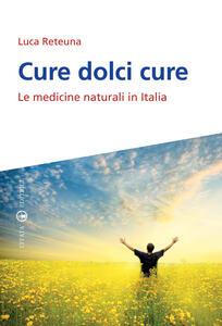 Cure dolci cure. Le medicine naturali in Italia