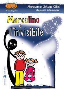 Squillogame.it Marcolino e l'invisibile. Ediz. illustrata Image