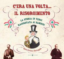Letterarioprimopiano.it C'era una volta... il Risorgimento. La storia in versi raccontata ai bambini. Ediz. illustrata Image