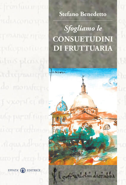 Sfogliamo le consuetudini di Fruttuaria - Stefano A. Benedetto - copertina