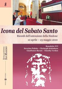 Icona del sabato santo. Ricordi dell'ostensione della Sindone. 10 aprile-23 maggio 2010