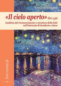 «Il cielo aperto» (Gv 1,51). Analitica del riconoscimento e struttura della fede nell'intreccio di desiderio e dono