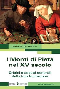 I Monti di Pietà nel XV secolo. Origini e aspetti generali della loro fondazione