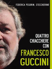 Quattro chiacchiere con Francesco Guccini - Federica Pegorin - ebook
