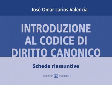 Introduzione al codice di diritto canonico. Schede riassuntive