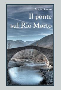 Il ponte sul rio morto