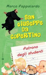San Giuseppe da Copertino. Patrono degli studenti