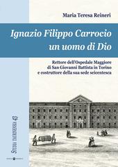 Ignazio Filippo Carrocio un uomo di Dio. Rettore dell'Ospedale Maggiore di San Giovanni Battista in Torino e costruttore della sua sede seicentesca