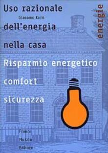 Uso razionale dellenergia nella casa. Risparmio energetico, comfort e sicurezza.pdf