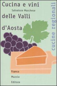Cucina e vini delle Valli d'Aosta