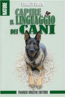 Capire il linguaggio dei cani - Stanley Coren - copertina