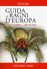 Guida ai ragni d'Europa. Oltre 400 specie