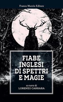 Fiabe inglesi di spettri e magie - Lorenzo Carrara - ebook