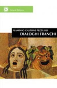 Dialoghi franchi. Su questioni del mondo