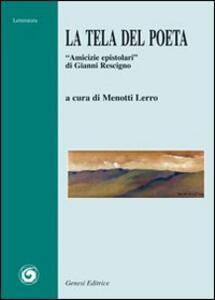 La tela del poeta. «Amicizie epistolari» di Gianni Rescigno