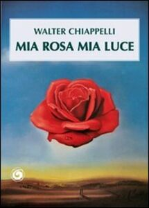 Mia rosa mia luce