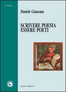 Scrivere poesia, essere poeti