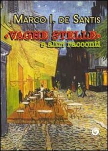 «Vaghe stelle» e altri racconti - Marco I. De Santis - copertina