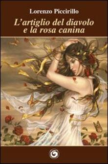 L' artiglio del diavolo e la rosa canina - Lorenzo Piccirillo - copertina