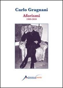 Aforismi 1989-2010 - Carlo Gragnani - copertina