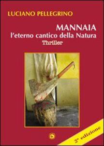 Mannaia, l'eterno cantico della natura