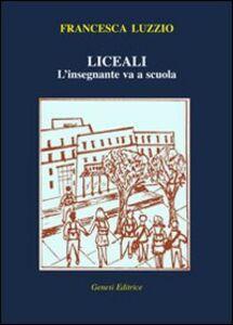 Libro Liceali. L'insegnante va a scuola Francesca Luzzio