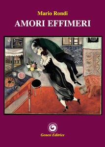 Libro Amori effimeri Mario Rondi