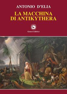 La macchina di Antikythera - Antonio D'Elia - copertina