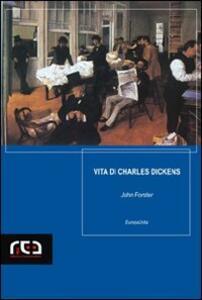 Vita di Charles Dickens - John Forster - copertina