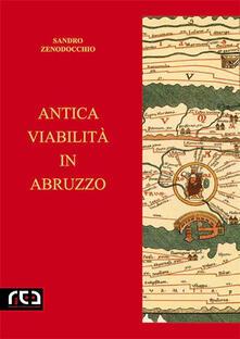 Antica viabilità in Abruzzo - Sandro Zenodocchio - ebook