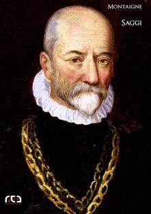 Saggi - Michel de Montaigne - ebook