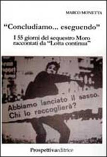 Voluntariadobaleares2014.es «Concludiamo... eseguendo». I 55 giorni del sequestro Moro raccontati da «Lotta Continua» Image