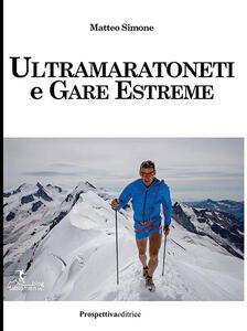 Ultramaratoneti e gare estreme - Matteo Simone - copertina