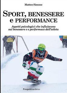 Sport, benessere e performance. Aspetti psicologici che influiscono sul benessere e e performance dellatleta.pdf