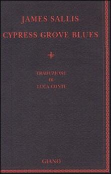 Cypress grove blues - James Sallis - copertina